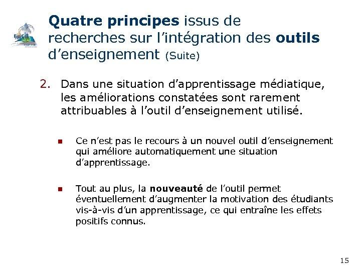 Quatre principes issus de recherches sur l'intégration des outils d'enseignement (Suite) 2. Dans une
