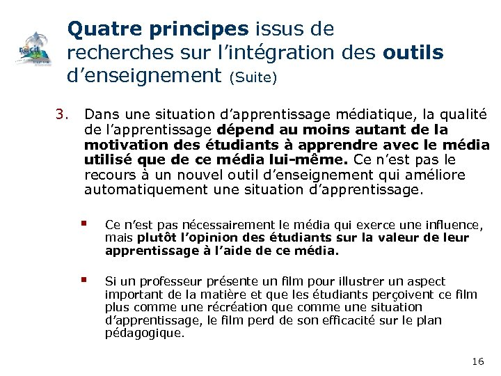 Quatre principes issus de recherches sur l'intégration des outils d'enseignement (Suite) 3. Dans une