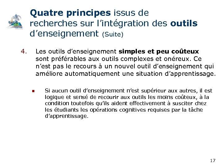 Quatre principes issus de recherches sur l'intégration des outils d'enseignement (Suite) 4. Les outils