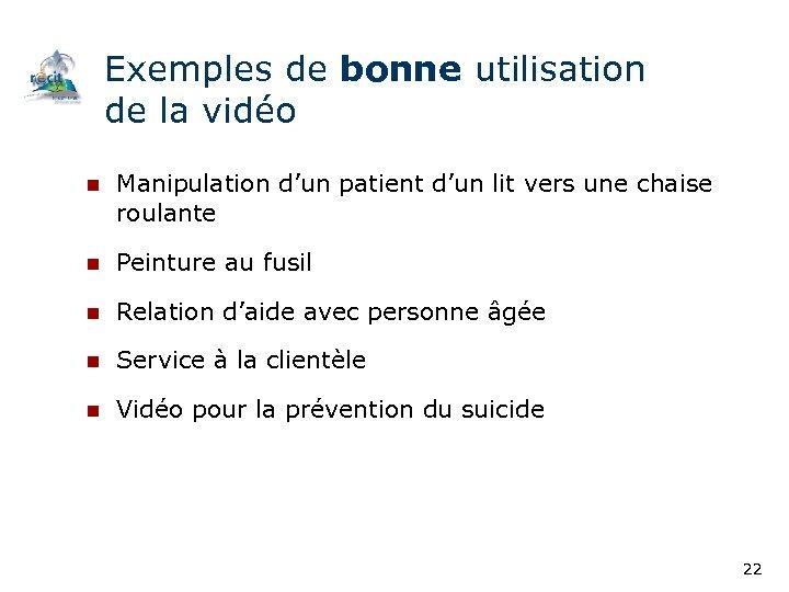 Exemples de bonne utilisation de la vidéo n Manipulation d'un patient d'un lit vers