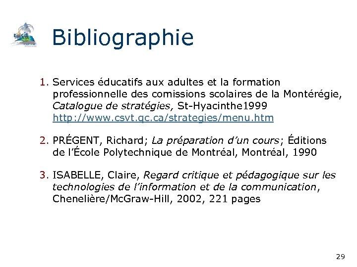 Bibliographie 1. Services éducatifs aux adultes et la formation professionnelle des comissions scolaires de