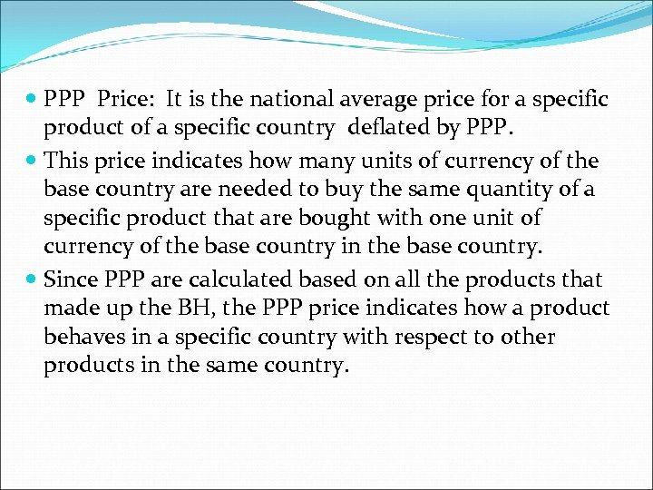 PPP Price: It is the national average price for a specific product of