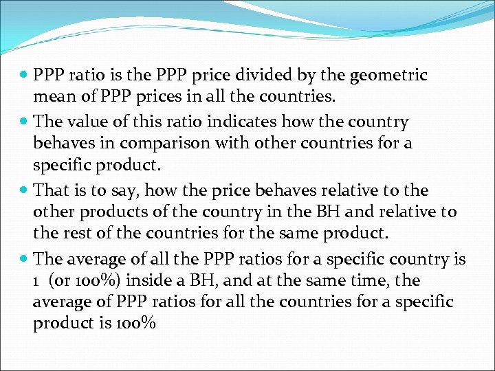 PPP ratio is the PPP price divided by the geometric mean of PPP