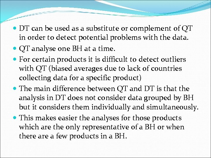 DT can be used as a substitute or complement of QT in order