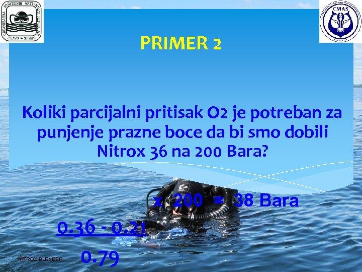 PRIMER 2 Koliki parcijalni pritisak O 2 je potreban za punjenje prazne boce da