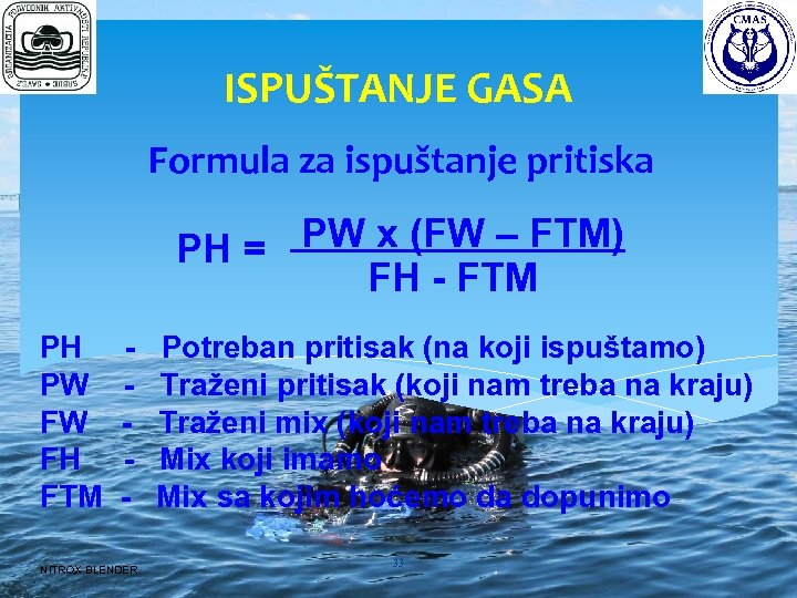 ISPUŠTANJE GASA Formula za ispuštanje pritiska PW x (FW – FTM) PH = FH