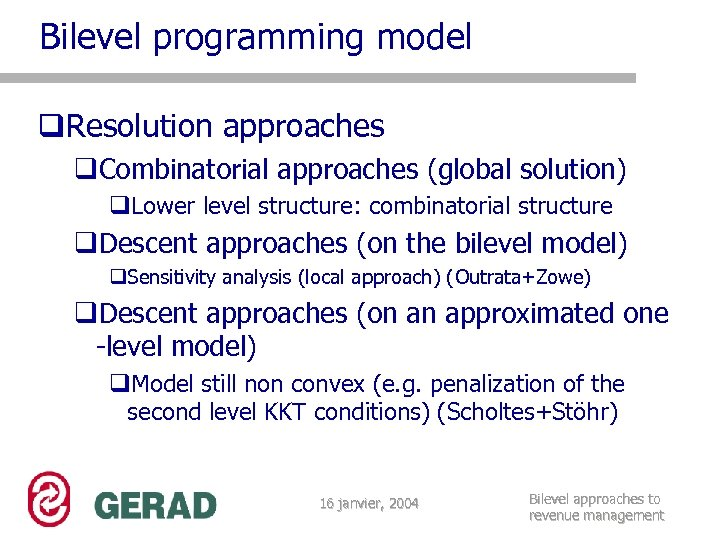 Bilevel programming model q. Resolution approaches q. Combinatorial approaches (global solution) q. Lower level