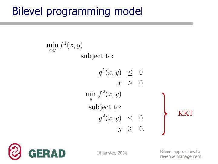 Bilevel programming model KKT 16 janvier, 2004 Bilevel approaches to revenue management