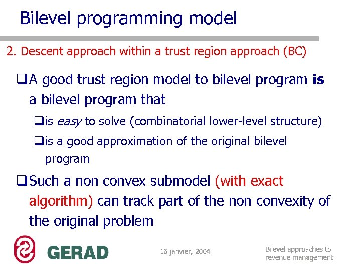Bilevel programming model 2. Descent approach within a trust region approach (BC) q A