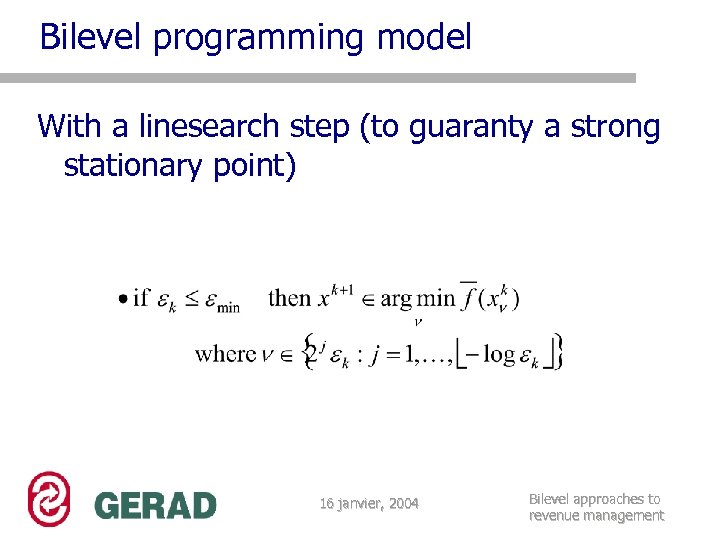 Bilevel programming model With a linesearch step (to guaranty a strong stationary point) 16