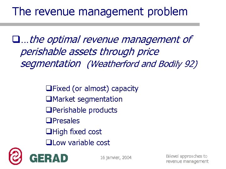 The revenue management problem q…the optimal revenue management of perishable assets through price segmentation
