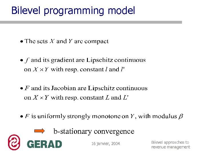 Bilevel programming model b-stationary convergence 16 janvier, 2004 Bilevel approaches to revenue management