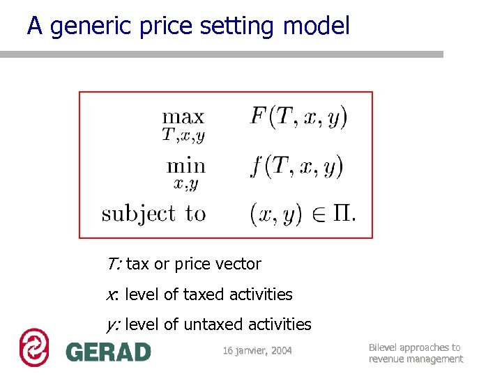 A generic price setting model T: tax or price vector x: level of taxed