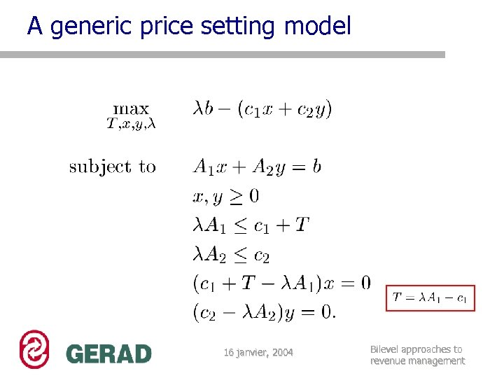 A generic price setting model 16 janvier, 2004 Bilevel approaches to revenue management