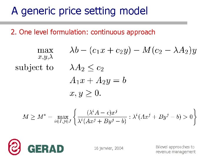 A generic price setting model 2. One level formulation: continuous approach 16 janvier, 2004