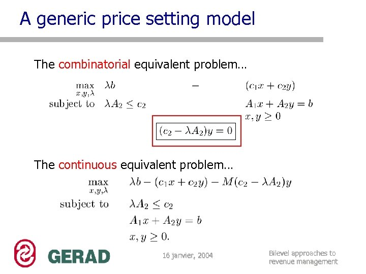 A generic price setting model The combinatorial equivalent problem… The continuous equivalent problem… 16