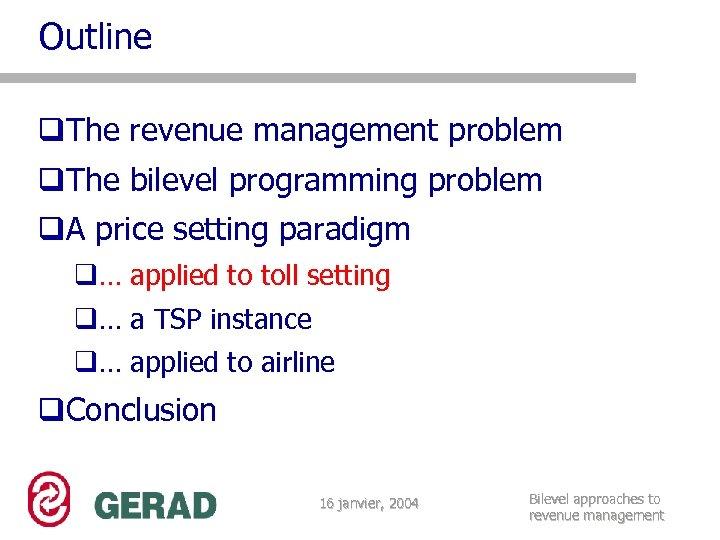 Outline q. The revenue management problem q. The bilevel programming problem q. A price