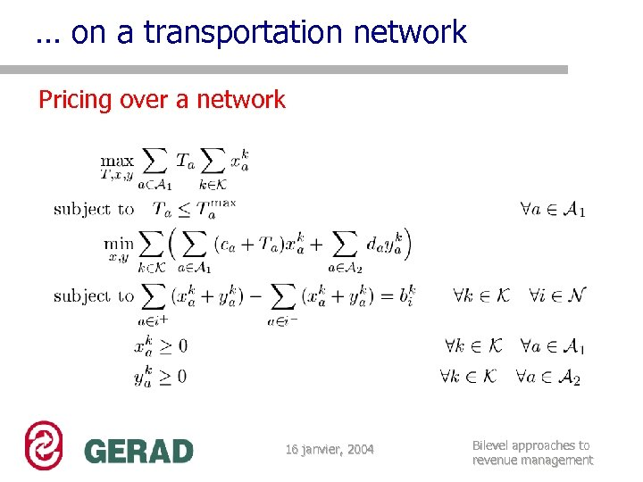 … on a transportation network Pricing over a network 16 janvier, 2004 Bilevel approaches