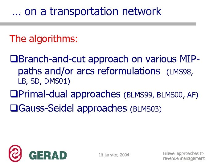 … on a transportation network The algorithms: q. Branch-and-cut approach on various MIPpaths and/or