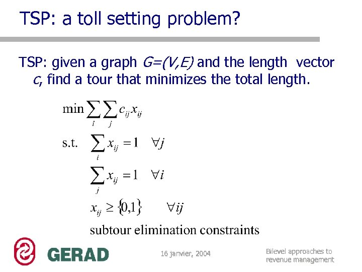 TSP: a toll setting problem? TSP: given a graph G=(V, E) and the length