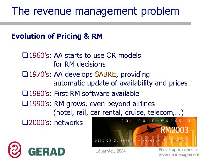 The revenue management problem Evolution of Pricing & RM q 1960's: AA starts to