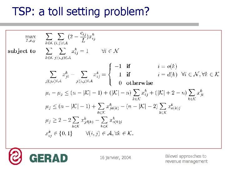 TSP: a toll setting problem? 16 janvier, 2004 Bilevel approaches to revenue management
