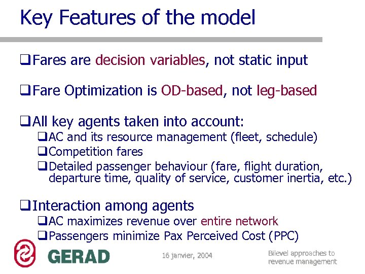 Key Features of the model q Fares are decision variables, not static input q
