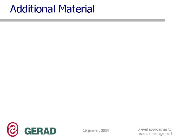 Additional Material 16 janvier, 2004 Bilevel approaches to revenue management