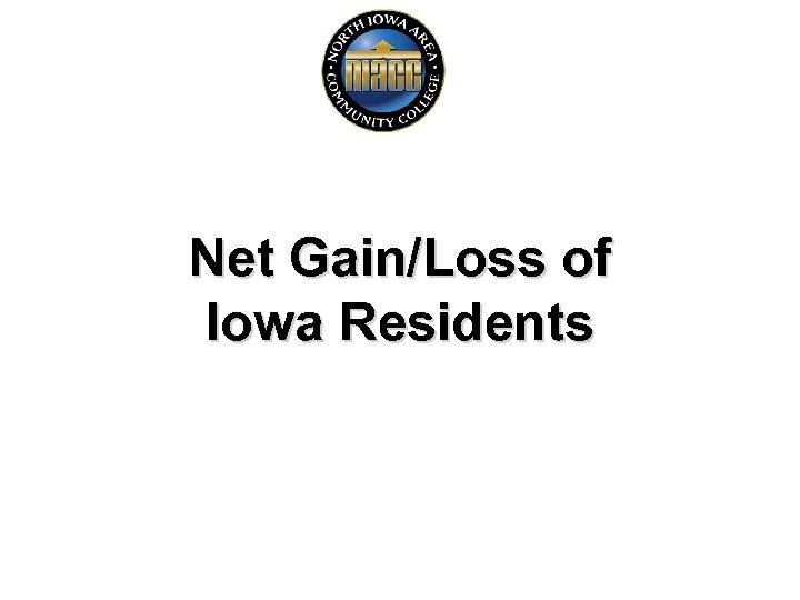 Net Gain/Loss of Iowa Residents