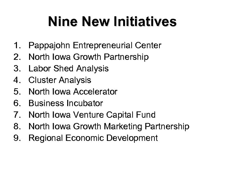 Nine New Initiatives 1. 2. 3. 4. 5. 6. 7. 8. 9. Pappajohn Entrepreneurial