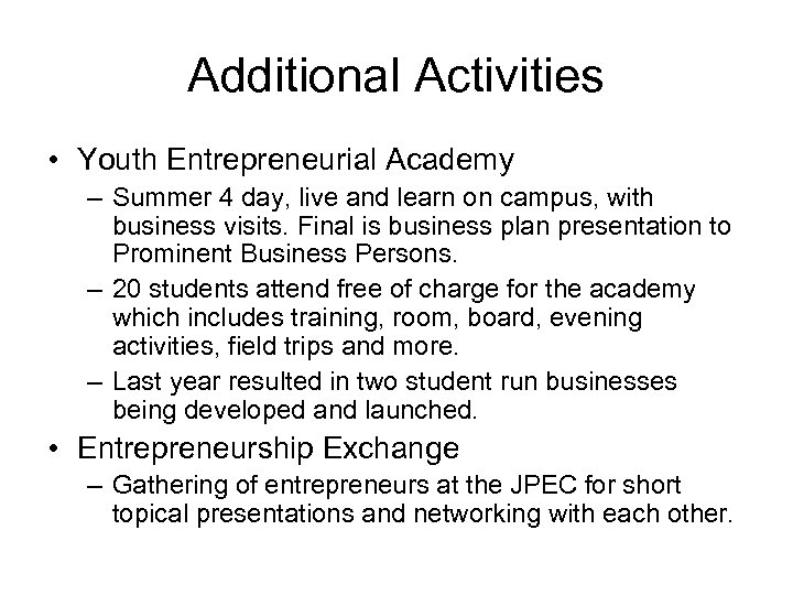 Additional Activities • Youth Entrepreneurial Academy – Summer 4 day, live and learn on