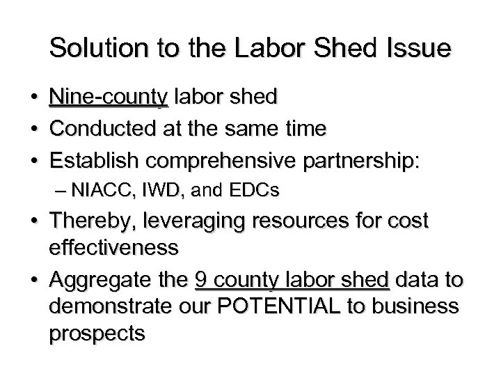 Solution to the Labor Shed Issue • • • Nine-county labor shed Conducted at