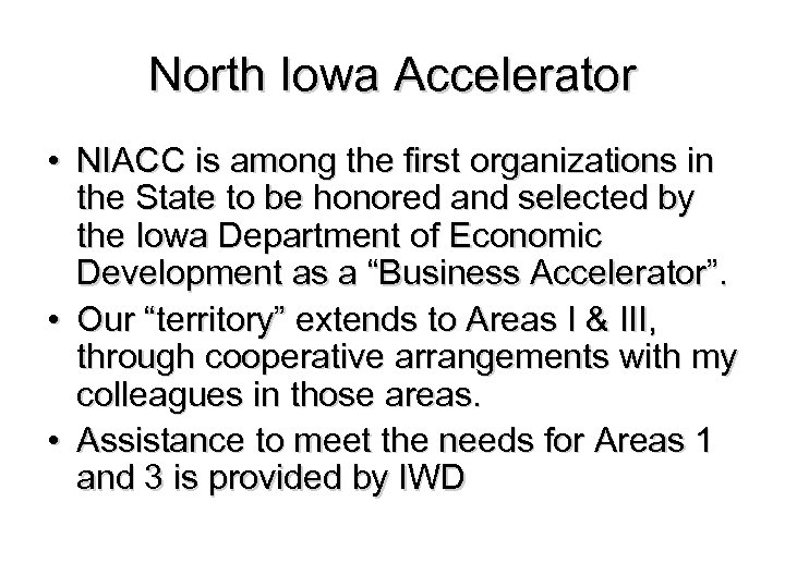 North Iowa Accelerator • NIACC is among the first organizations in the State to
