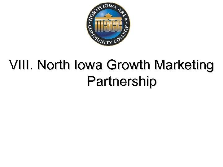 VIII. North Iowa Growth Marketing Partnership
