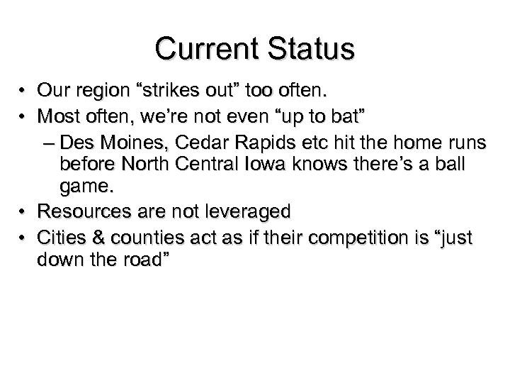 """Current Status • Our region """"strikes out"""" too often. • Most often, we're not"""