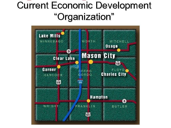 "Current Economic Development ""Organization"""