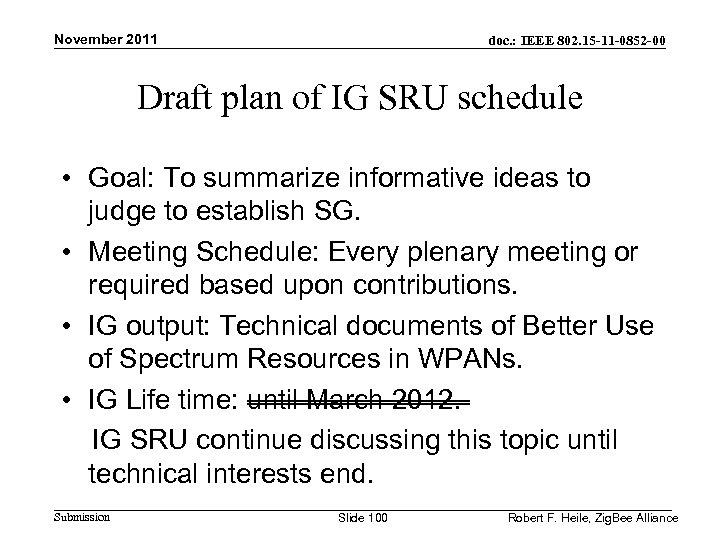 November 2011 doc. : IEEE 802. 15 -11 -0852 -00 Draft plan of IG