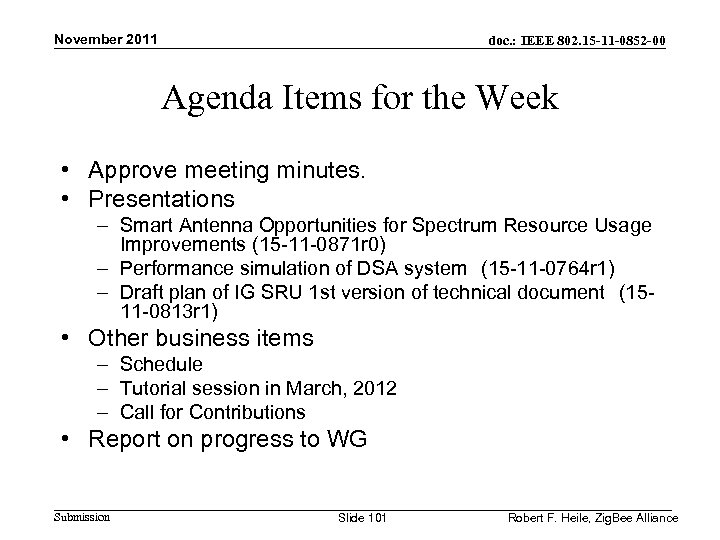 November 2011 doc. : IEEE 802. 15 -11 -0852 -00 Agenda Items for the