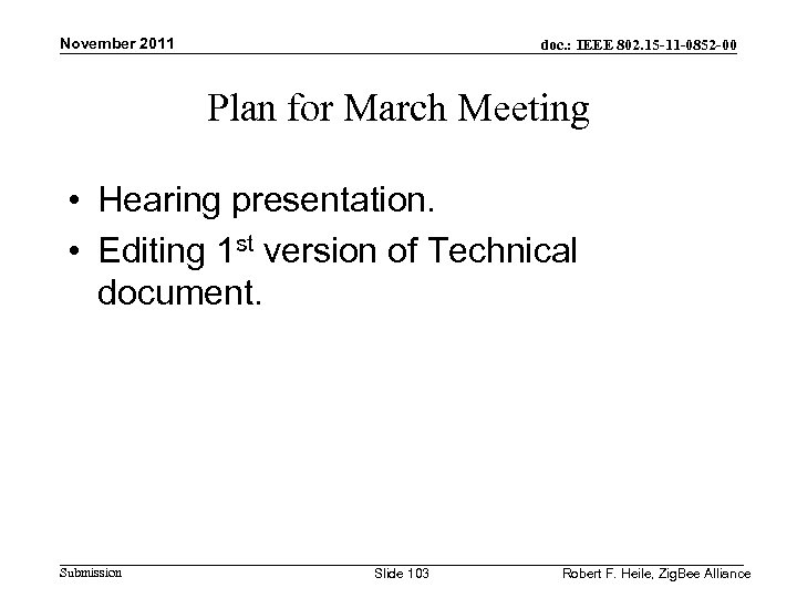 November 2011 doc. : IEEE 802. 15 -11 -0852 -00 Plan for March Meeting