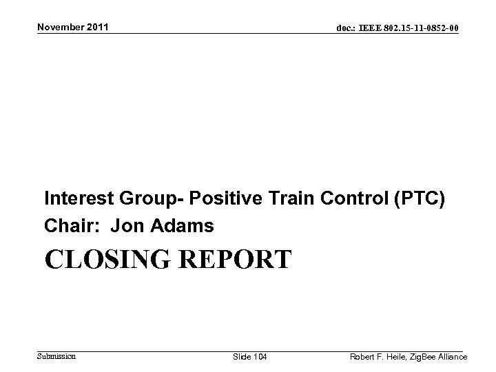 November 2011 doc. : IEEE 802. 15 -11 -0852 -00 Interest Group- Positive Train