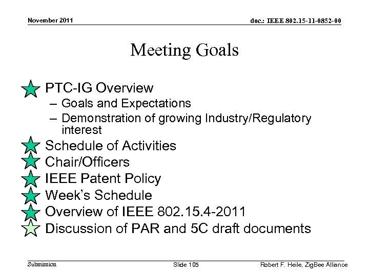 doc. : IEEE 802. 15 -11 -0852 -00 November 2011 Meeting Goals • PTC-IG