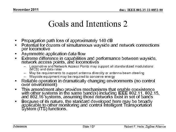 November 2011 doc. : IEEE 802. 15 -11 -0852 -00 Goals and Intentions 2