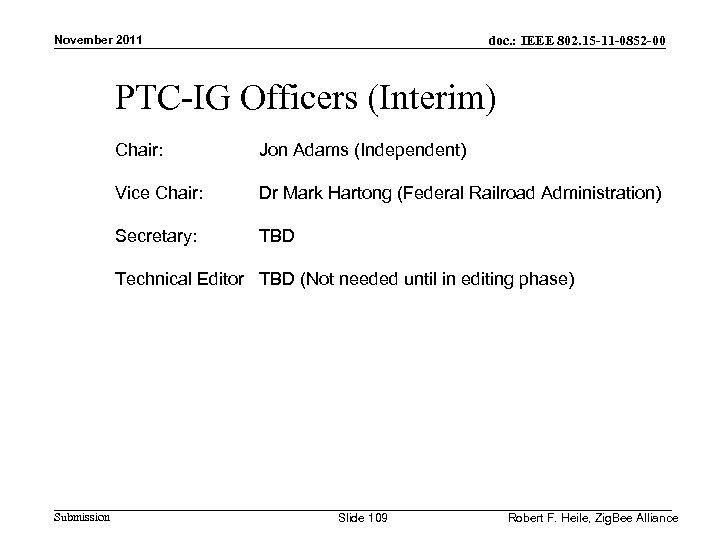 doc. : IEEE 802. 15 -11 -0852 -00 November 2011 PTC-IG Officers (Interim) Chair: