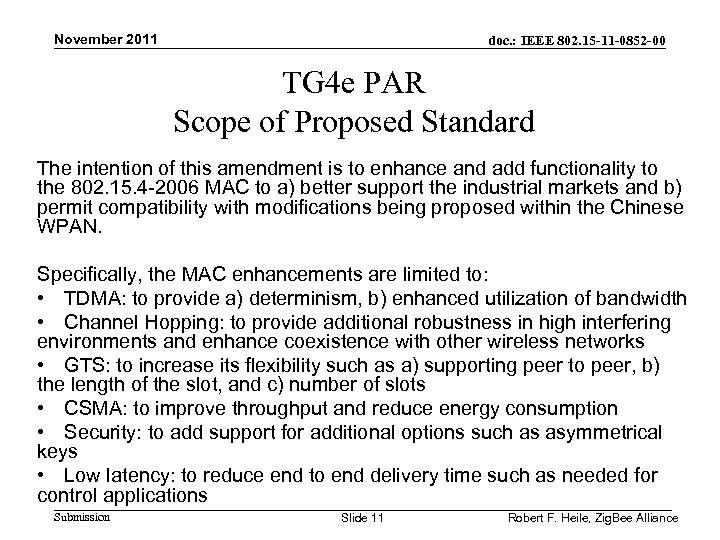 November 2011 doc. : IEEE 802. 15 -11 -0852 -00 TG 4 e PAR