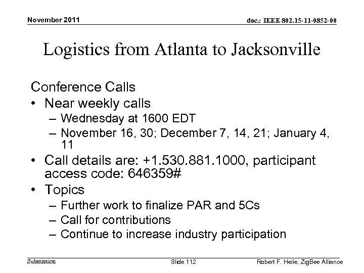 November 2011 doc. : IEEE 802. 15 -11 -0852 -00 Logistics from Atlanta to