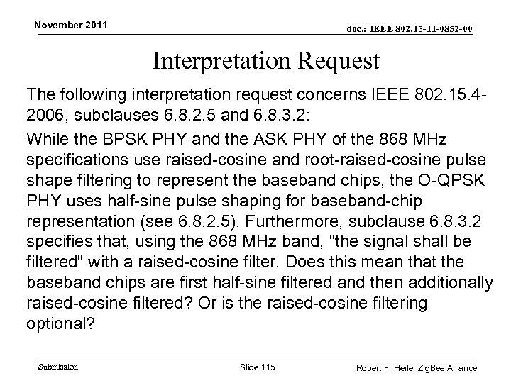 November 2011 doc. : IEEE 802. 15 -11 -0852 -00 Interpretation Request The following