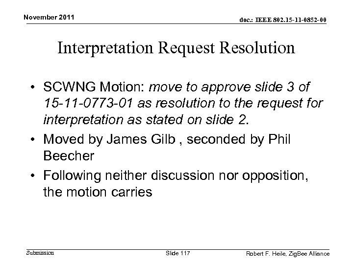 November 2011 doc. : IEEE 802. 15 -11 -0852 -00 Interpretation Request Resolution •