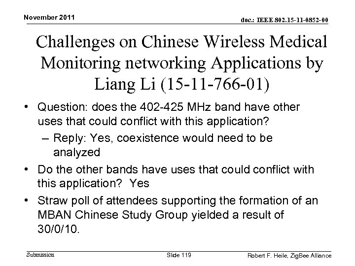November 2011 doc. : IEEE 802. 15 -11 -0852 -00 Challenges on Chinese Wireless