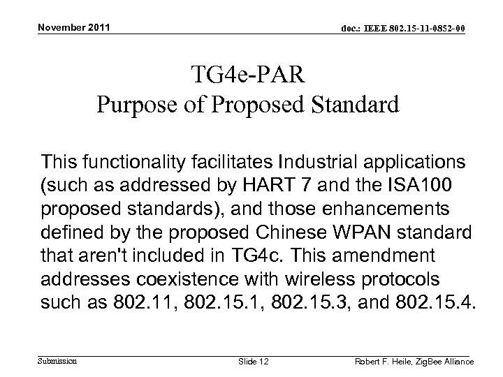 November 2011 doc. : IEEE 802. 15 -11 -0852 -00 TG 4 e-PAR Purpose