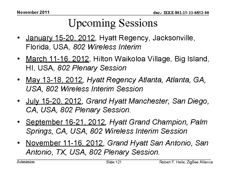 November 2011 doc. : IEEE 802. 15 -11 -0852 -00 Upcoming Sessions • January